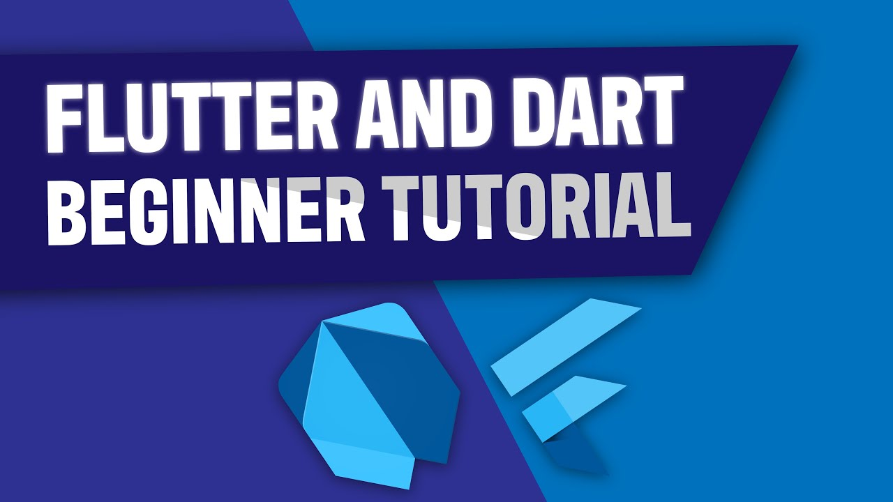 Flutter & Dart Absolute Beginner Tutorial 2021