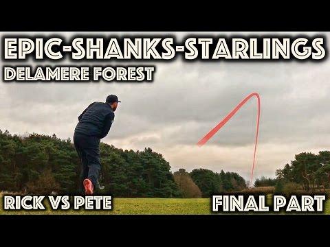 EPIC-SHANKS-STARLINGS..Delamere Forest vs Rick Shiels - Final Part