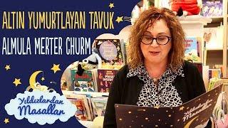 Altın Yumurtlayan Tavuk Masalı : Almula MERTER  CHURM | Yıldızlardan Türkçe Sesli Masal