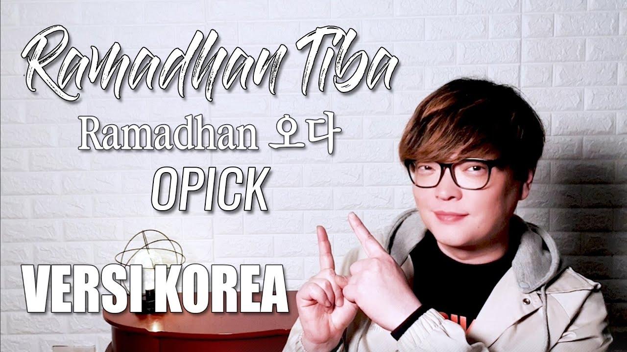 "Ramadhan Tiba Opick Versi Korea Cover By Kanzi Lirik Ramadhan오다 ̝¸ë""네시아노래 Youtube"