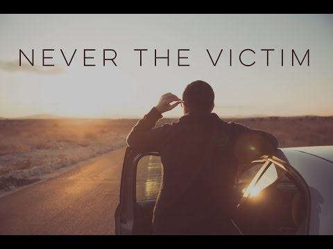 Motivational Video - Never the Victim