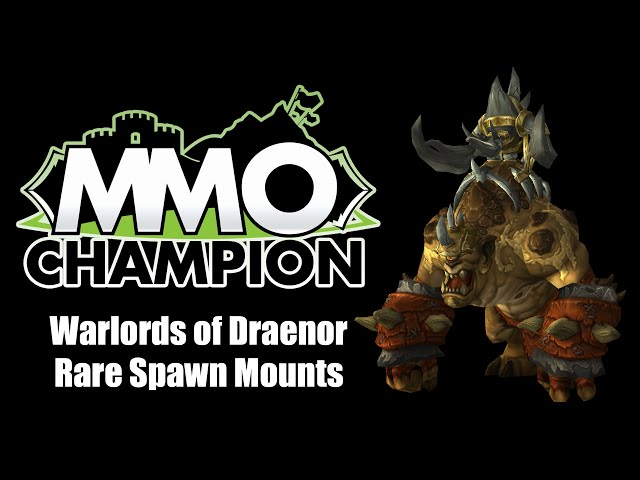 How To Get Seven Rare Spawn Mounts in Warlords of Draenor