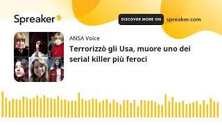 Terrorizzò gli Usa, muore uno dei serial killer più feroci