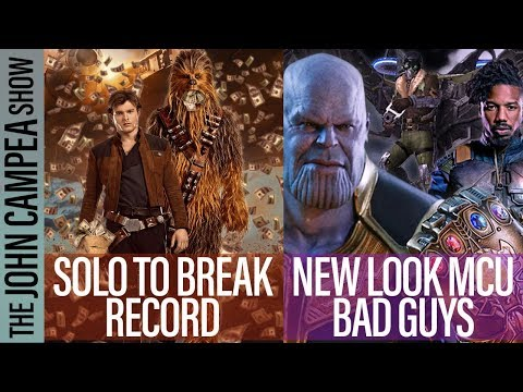 Marvel's New Commitment To Villains, Solo Looks At Box Office Record - The John Campea Show
