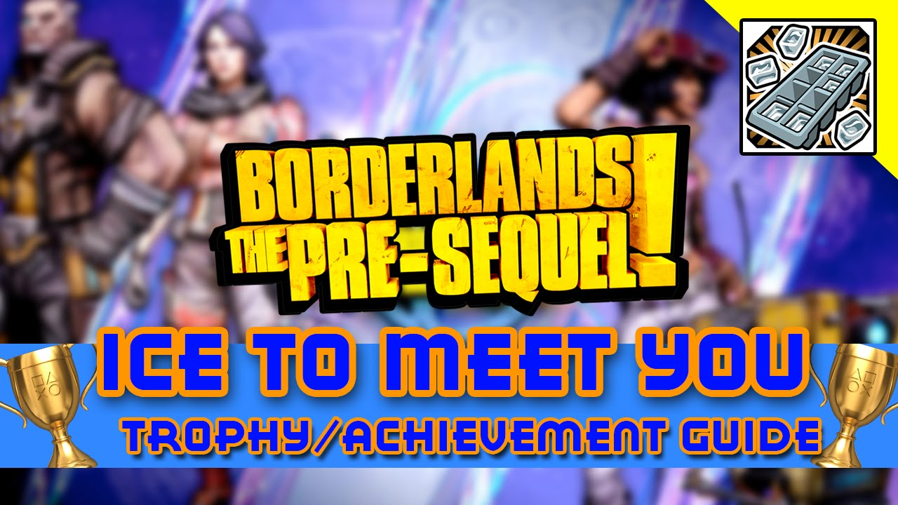 borderlands the pre sequel ice to meet you achievement hunter