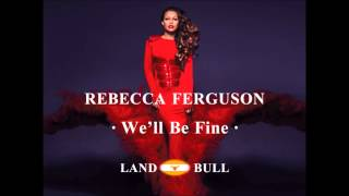 Rebecca Ferguson - We'll Be Fine (LandBull) EuroLuFest XXX