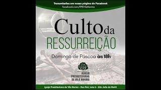 Culto da Ressurreição  Igreja Presbiteriana de Vila Norma