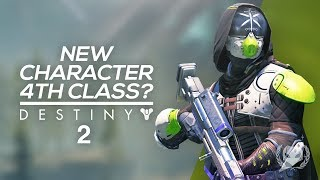 Destiny 2: New Character & 4th Class? (+Shirts!)