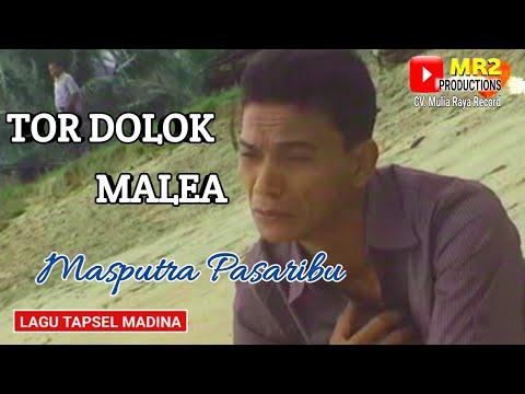 TOR DOLOK MALEA - Lagu Tapsel - MASPUTRA PASARIBU