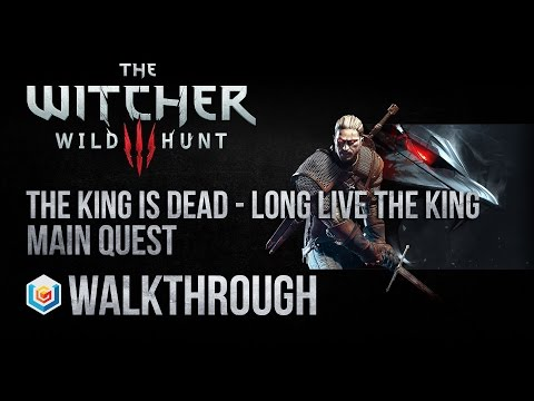 The Witcher 3 Wild Hunt Walkthrough The King is Dead - Long Live the King Main Quest Guide Gameplay