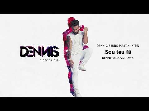 Dennis, Bruno Martini, Vitin - Sou Teu Fã (Dennis e Dazzo Remix)
