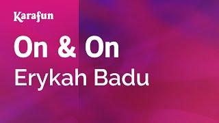 Karaoke On & On - Erykah Badu *