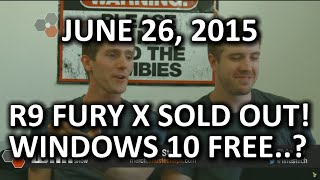 The WAN Show - Windows 10 FREE to Insiders, R9 Fury X SOLD OUT - June 26, 2015