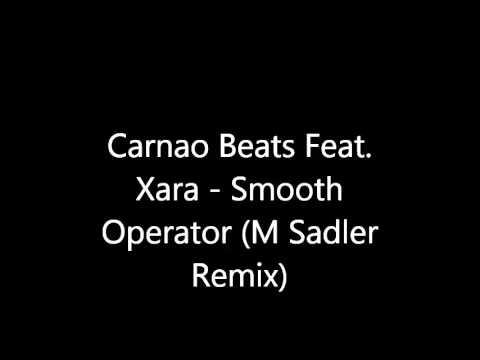 Carnao Beats feat. Xara - Smooth Operator (M Sadler Remix)