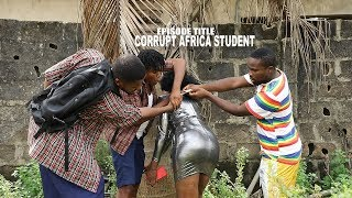 CORRUPT AFRICA STUDENT - MALLEN COLLEGE (EPISODE 4)   SIRBALO CLINIC COMEDY