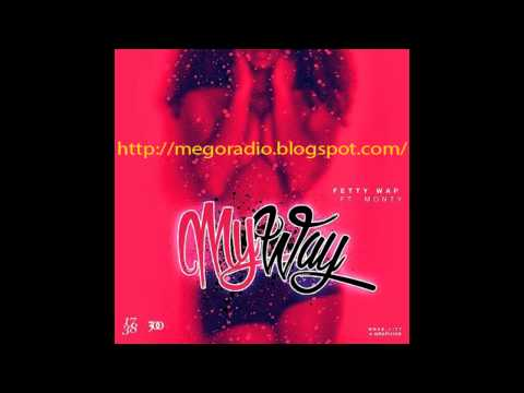 Fetty Wap - My Way (feat. Monty) Free Download Highest Quality (320kbps)