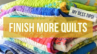 Make More Quilts!  My 9 Best Productivity Tips and Tricks to Help You Finish Quilts Faster!