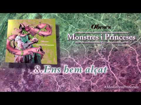 OBESES - Ens hem alçat [Monstres i Princeses]