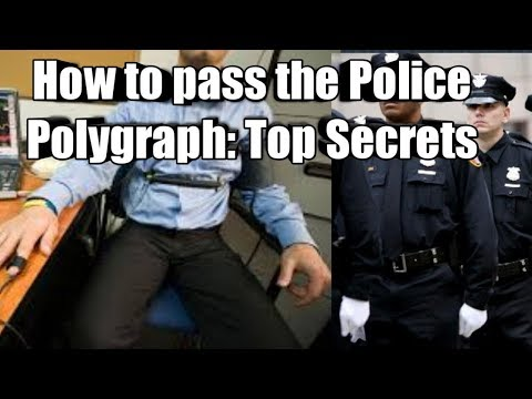 Secrets To Passing The Police Polygraph Test