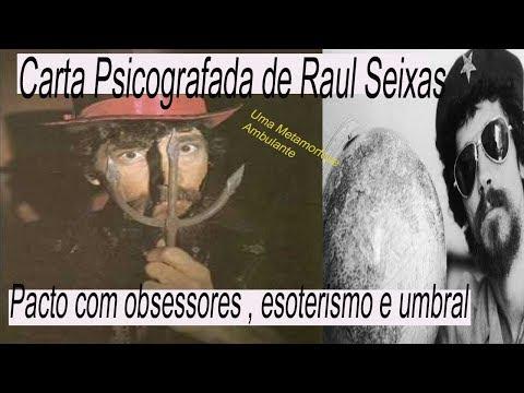 Carta psicografada de Raul Seixas e seu pacto com espiritos obsessores.