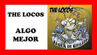 The locos - Algo mejor