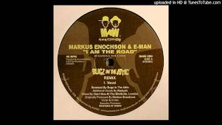 Markus Enochson & E-Man ‎-- I Am The Road (Bugz In The Attic Remix)