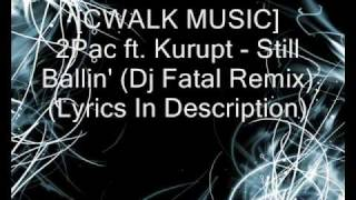 [CWALK MUSIC] 2Pac ft. Kurupt - Still Ballin
