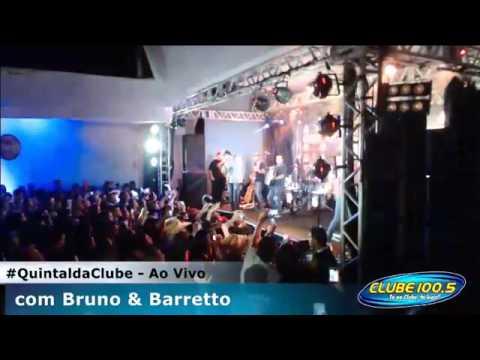 Bruno e Barretto Ao Vivo no Quintal da Clube - Show Completo [24.05.2016]