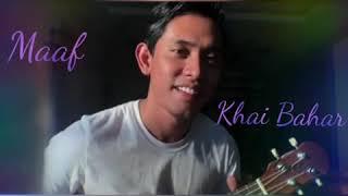 Download Video Khai bahar - Maaf ( lagu ciptaan khai sendiri ) MP3 3GP MP4