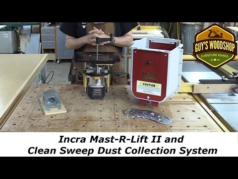 Incra Mast R Lift II and Clean Sweep Dust Collection System