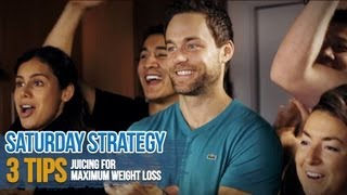 3 Tips, Juicing For Maximum Weight Loss - Saturday Strategy