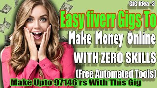 Easy Fiverr Gigs3 To Make Money Online || WITH ZERO SKILLS (Free Automated Tools) || SB Videos V 2.0