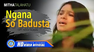 MITHA TALAHATU - NGANA SO BADUSTA (Official Music Video)