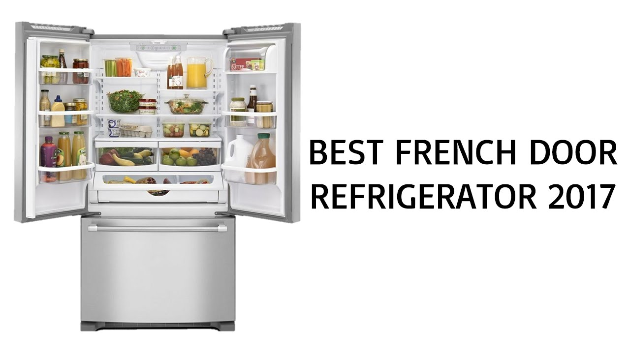 Merveilleux Best French Door Refrigerator 2017   Top French Door Refrigerator Reviews  Of 2017   YouTube