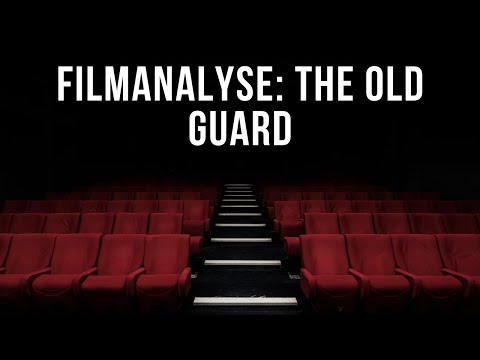 Filmanalyse: The Old Guard