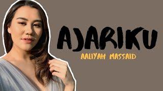 Aaliyah Massaid - Ajariku (Lirik Video)