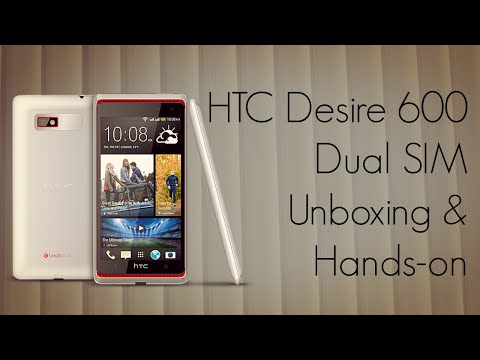 HTC Desire 600 Dual SIM Unboxing and Hands-on - PhoneRadar