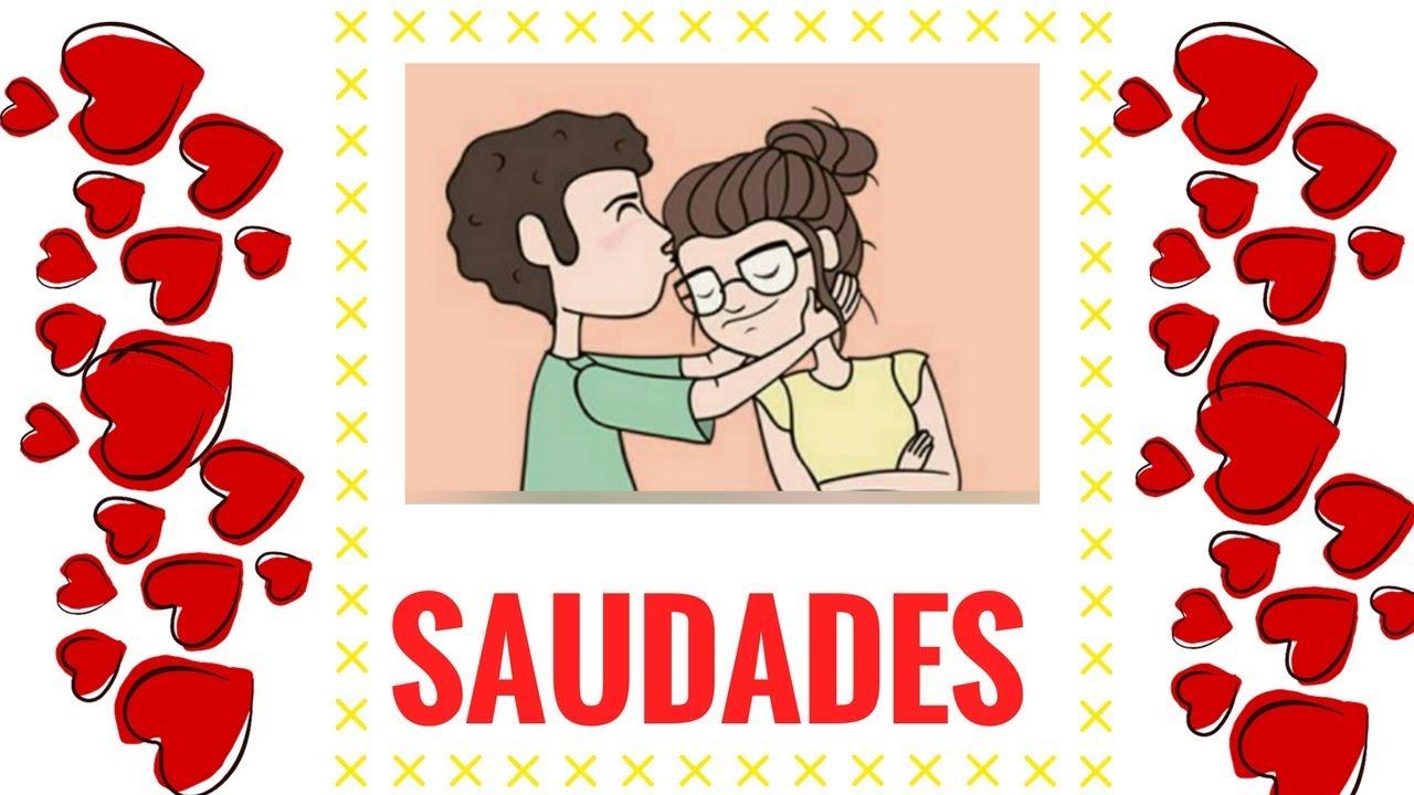 Saudades De VocÊ Amor Youtube: Saudades De Você I Mensagem Romântica 💌