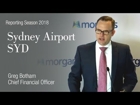 Sydney Airport (ASX:SYD): Greg Botham, Chief Financial Officer - Reporting Season Feb 2018