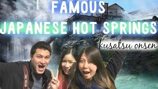 Japanese Onsen Experience: Kusatsu Onsen | Top 3 In Japan 草津温泉