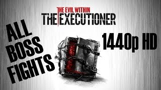 bE THE BOXMAN!  The Evil Within: The Executioner - All Boss Fights