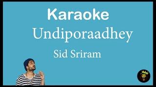 Undiporaadhey -Sid Sriram Karaoke🎵