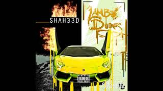 SHAH33D- Lambo Doors (Clean Version)