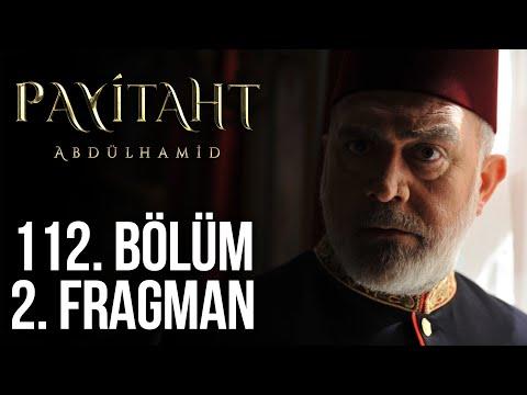 Payitaht Abdülhamid 112. Bölüm 2.Tanıtım (Her Cuma 20:00'de)
