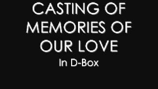 Casting of Memories of Our Love [D-box]