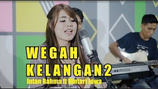 Download Mp3 Intan Rahma Ft Bintari Jawa - Wegah Kelangan 2