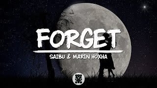 SAIBU &amp Marin Hoxha - Forget (Lyrics Video)