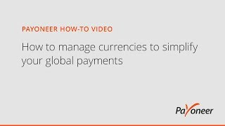 How to manage currencies to simplify your global payments