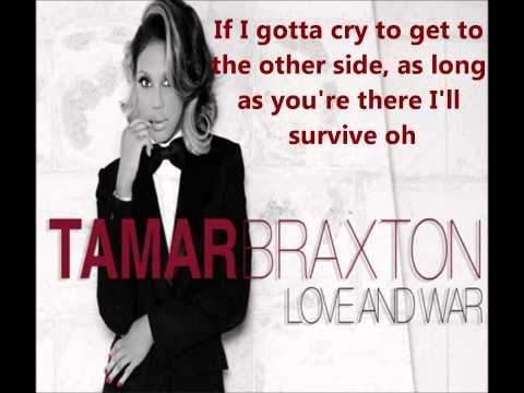 Tamar Braxton Love & War Full Song Correct Lyrics