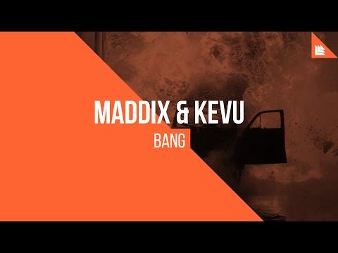 Maddix & KEVU - BANG Mp3